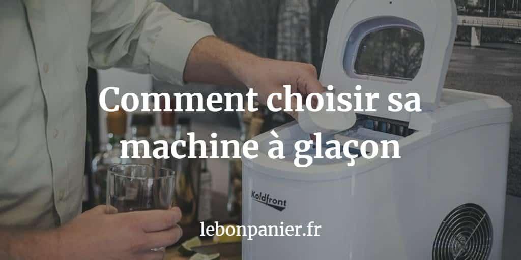 Meilleurs Machines à Glaçons 2019 – Comparatifs & Avis