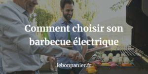 Les 7 Meilleurs Barbecues électriques 2018 – Comparatifs & Avis