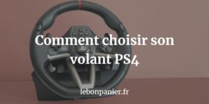 Les 4 Meilleurs Volants PS4 de 2018 (pour conduire comme un pro)